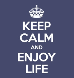 keep calm and enjoy life poster quote vector image