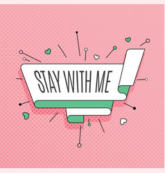 Stay with me retro design element in pop art vector