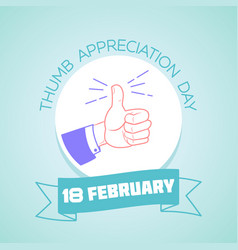 18 february thumb appreciation day vector