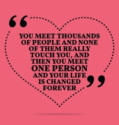 Inspirational love marriage quote you meet vector
