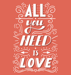 All you need is love lettering vector