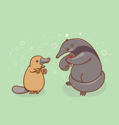 The ant-eater and the platypus are brushing their vector