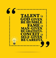 Inspirational motivational quote talent is god vector