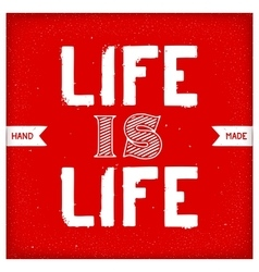 Life is life lettering vector