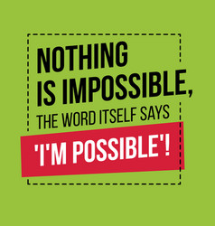 motivational quote inspiration nothing is vector image