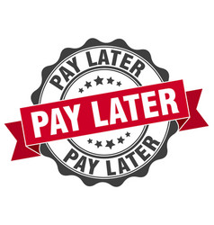 Pay later stamp sign seal vector