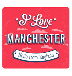 Vintage greeting card from manchester vector