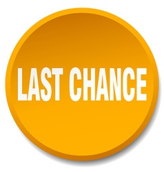 Last chance orange round flat isolated push button vector