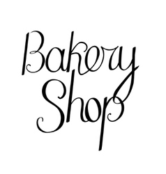 Bakery shop phrase isolated on white background vector