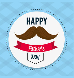 happy father day card with mustache and ribbon vector image