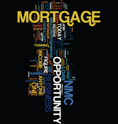 Mortgage business opportunity text background vector