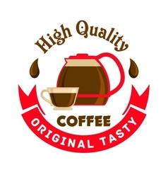 High quality original tasty coffee cafe emblem vector