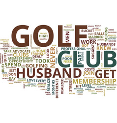 The benefits of a golf club text background word vector
