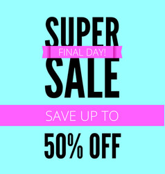super sale ad poster save up to fifty percent vector image