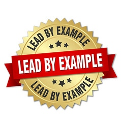 Lead by example 3d gold badge with red ribbon vector