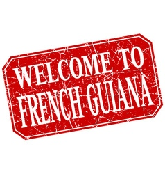 Welcome to french guiana red square grunge stamp vector