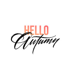 Hello autumn lettering for card poster banner vector