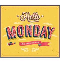 Hello Monday typographic design vector image