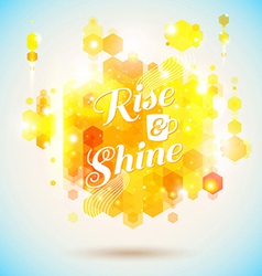 Rise and shine poster optimistic morning statement vector
