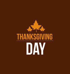 Thanksgiving day brown background style vector