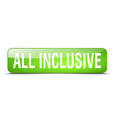 All inclusive green square 3d web button vector