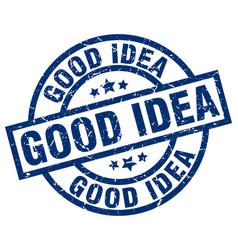 Good idea blue round grunge stamp vector