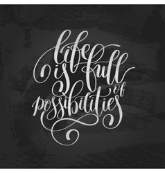 Life is full of possibilities inspirational quote vector