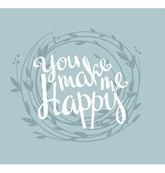 You make me happy vector image vector image