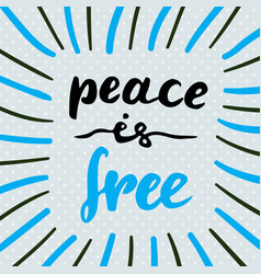 Peace is free hand drawn lettering quote for card vector