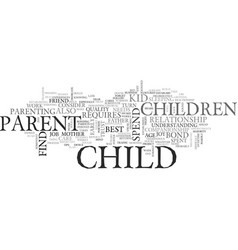 be there for your kid text word cloud concept vector image