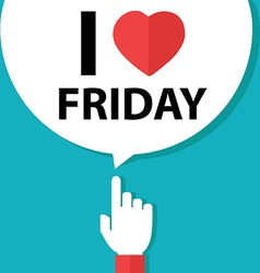 I love friday forefinger with bubble vector