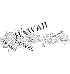 Fly to hawaii text background word cloud concept vector