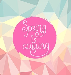 Handwriting inscription spring is coming on vector