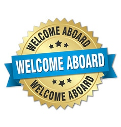 Welcome aboard 3d gold badge with blue ribbon vector