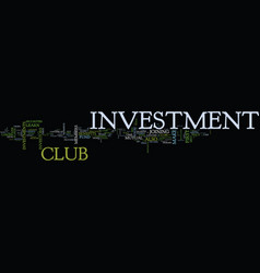The benefits of an investment club text vector