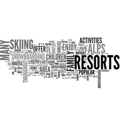A guide to resorts in the alps text word cloud vector