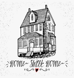 hand drawn lettering- home sweet home sketch vector image vector image