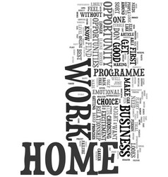 work at home you have to look beyond the glamour vector image