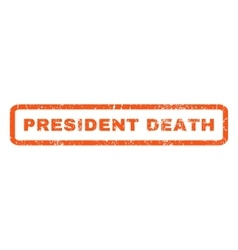 President death rubber stamp vector