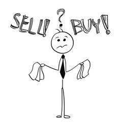 Businessman deciding between buy and sell decision vector