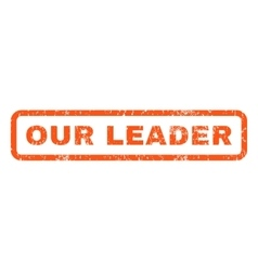 Our leader rubber stamp vector