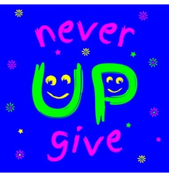T-shirt never give up vector