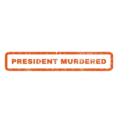 President murdered rubber stamp vector