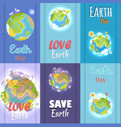 love and save earth day agitation placards set vector image