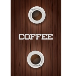 Two cups of coffee on wooden table vector