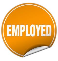 Employed round orange sticker isolated on white vector