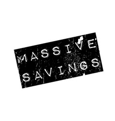 massive savings rubber stamp vector image vector image