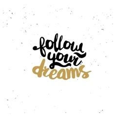 Follow your dreams quote vector image vector image