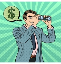 Pop Art Businessman with Binoculars Looking Money vector image