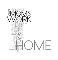 Work for stay at home moms text word cloud concept vector